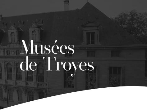 Site des musées - Ville de Troyes